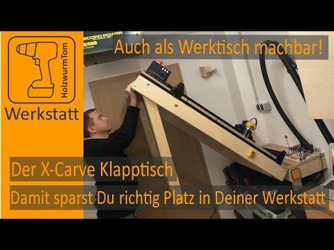 X-Carve Klapptisch - So sparst Du richtig Platz in Deiner Werkstatt - 📍Auch als Werktisch machbar!