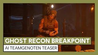 Ghost Recon Breakpoint: AI Teamgenoten Teaser