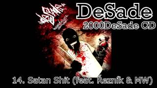 DeSade - 14. Satan Shit (feat. Řezník & MW) (2000DeSade CD, 2010, ZNK)