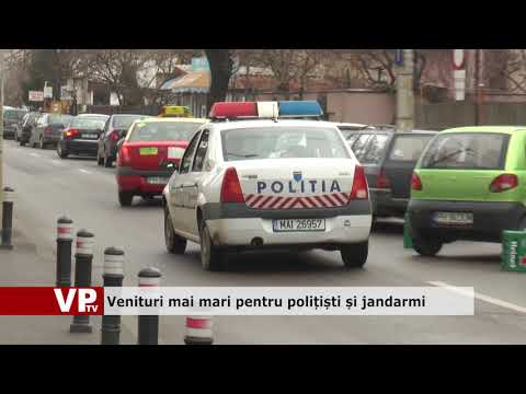 Venituri mai mari pentru polițiști și jandarmi