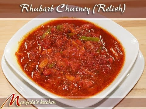 Video Rhubarb Chutney (Relish) Recipe by Manjula, Indian Gourmet Condiments