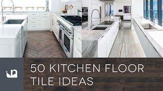 50 Kitchen Floor Tile Ideas