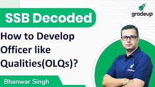 How to Develop Officer like Qualities(OLQs)?   SSB Decoded   Gradeup