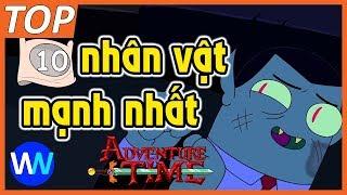 Top 10 nhân vật mạnh nhất Adventure Time