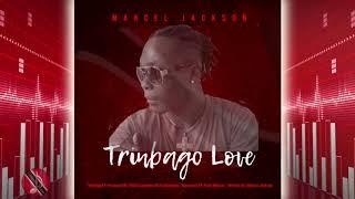 Marcel Jackson - Trinbago Love [ 2k20 Soca ]