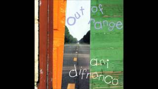 Ani DiFranco - Out Of Range (Electric)