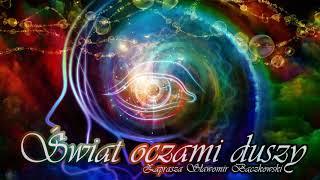 Świat oczami duszy. Audycja o świadomości – 038 – Dusza z punktu widzenia mózgu