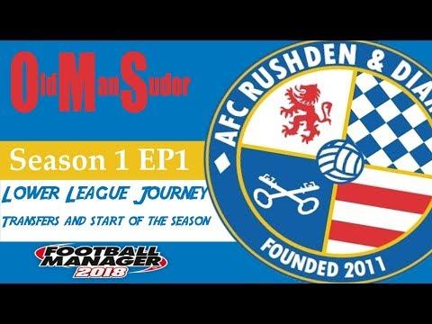 FM18 - LLM - AFC Rushden and Diamonds - Start of the season