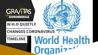 Gravitas: W.H.O quietly changes Coronavirus timeline - Download this Video in MP3, M4A, WEBM, MP4, 3GP