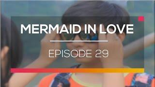 Mermaid In Love   Episode 29