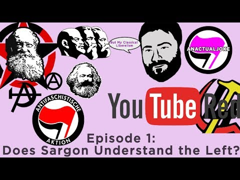 The Youtube Red Scare: Episode 1 - Does Sargon Understand the left?