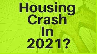 Housing Crash In 2021?