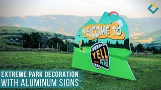 Extreme Park decoration with aluminum signs