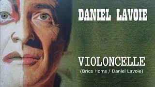VIOLONCELLE (Brice Homs / Daniel Lavoie)