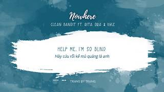 [Vietsub] Clean Bandit | Nowhere ft. Rita Ora, KYLE