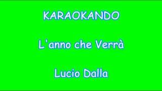 Karaoke Italiano - L'anno che Verrà - Lucio Dalla ( Testo )