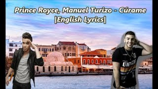 Prince Royce, Manuel Turizo   Cúrame |English Lyrics|