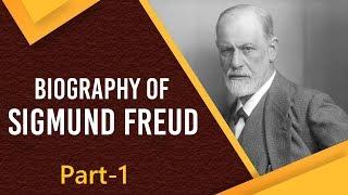Biography of Sigmund Freud, Austrian neurologist & father of modern Psychology, Part 1
