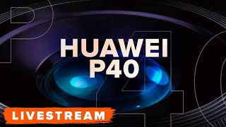 Watch Huawei unveil the P40 Series