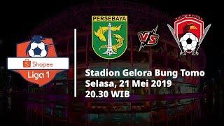 Jadwal Pertandingan Liga 1 2019 Pekan ke-2, Persebaya Hadapi Kalteng Putra, Selasa (21/5)