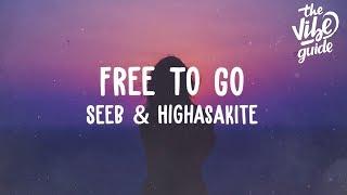 Seeb & Highasakite   Free To Go (Lyric Video)