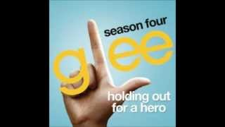 Holding Out For a Hero (Glee Cast Version)