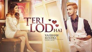 Teri Lod Hai: Vaibhav Kundra (Full Song) | Latest   - YouTube