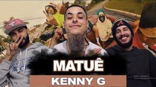 Matuê   Kenny G | REACT  ANÁLISE VERSATIL