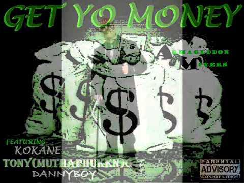 Get Yo Money Armageddon Miyers Kokane Tony(Muthaphukkn)G Danny Boy