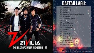LAGU INDONESIA TERBARU 2017   The Best of ZIVILIA Aishiteru 123