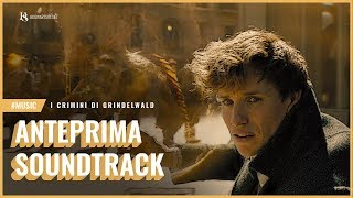 Fantastic Beasts - The Crimes of Grindelwald  SOUNDTRACK PREVIEW