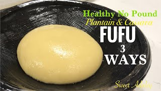 HOW TO MAKE AUTHENTIC GHANA FUFU WITHOUT POUNDING 3 WAYS