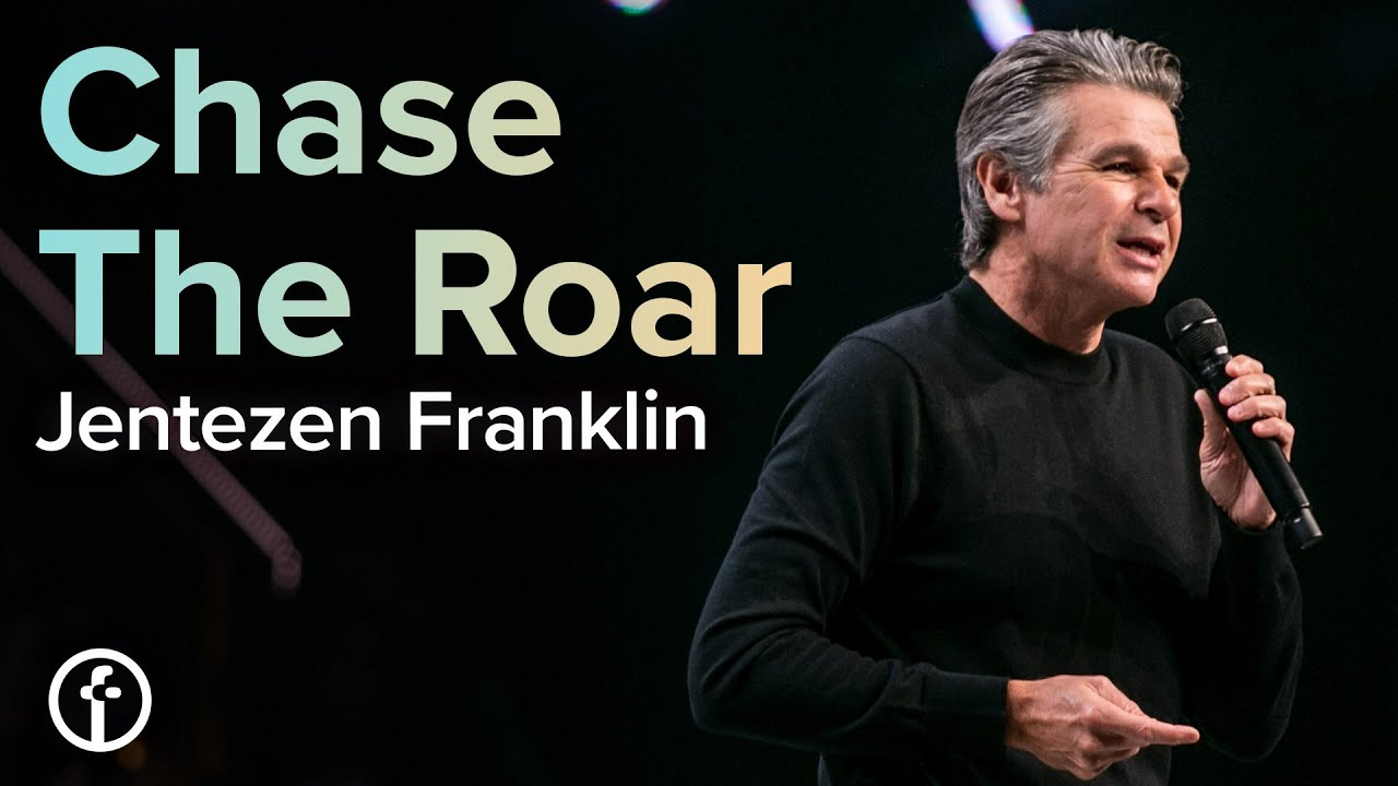 Chase the Roar  by  Jentezen Franklin