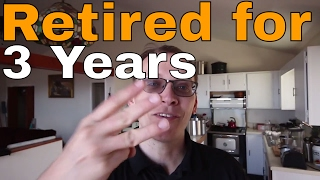 Retired for 3 Years!!! Back Story and What I Learned