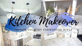 KITCHEN MAKEOVER | FRENCH COUNTRY FARMHOUSE STYLE DECOR | CLEAN + DECORATE WITH ME