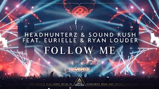 Headhunterz & Sound Rush   Follow Me Ft. Eurielle & Ryan Louder (Official Videoclip)