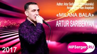 Artur Saribekyan Kirovakanskiy - ''Milana Bala'' [NEW 2017] █▬█ █ ▀█▀