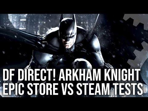 DF Direct: Batman Arkham Knight PC Epic Store vs Steam - Does It Finally Run Well?