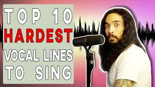 Top 10 HARDEST Vocal Lines To Sing