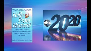 """Hello From Heaven!"" On ABC's 20/20 - Bill & Judy Guggenheim - After-Death Communication"