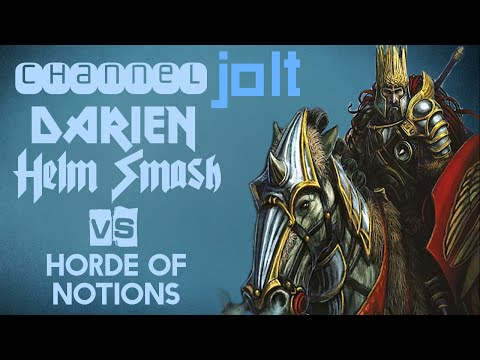 Jolt - Commander - Darien, Helm Smash vs Horde of Notions