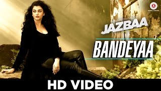 Bandeyaa - Song Video - Jazbaa