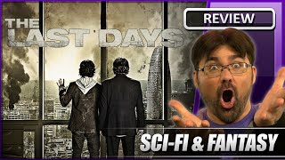 The Last Days  Movie Review 2014