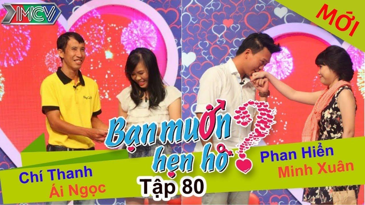 BẠN MUỐN HẸN HÒ #80 UNCUT | Phan Hiển - Minh Xuân | Chí Thanh - Ái Ngọc | 170515 💖