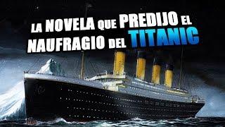Esta Novela Predijo el Naufragio del Titanic 14 años antes