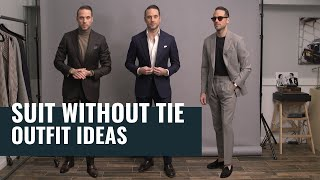 5 Ways To Wear A Suit Without A Tie | Casual Suit Outfit Ideas | Mens Fashion
