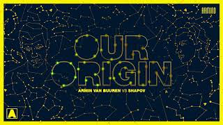 Armin van Buuren vs Shapov - Our Origin (Extended Mix)