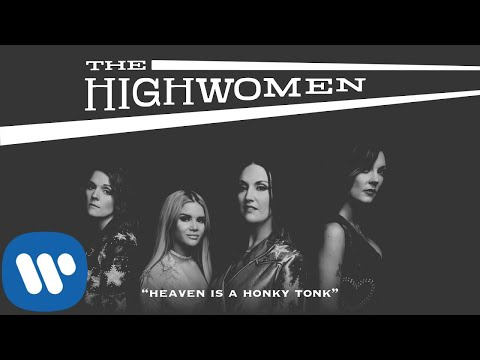 The Highwomen: Heaven Is A Honky Tonk (OFFICIAL AUDIO)