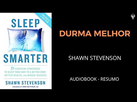 Sleep Smarter (Durma Melhor) - Shawn Stevenson - Áudiobook - [Resumo]