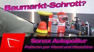 Baumarktschrott oder Vorurteil? Sonax Autopolitur im Test mit Sonax P-Ball und Poliermaschine
